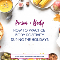 How to practice body positivity during the holidays. Body positivity during the holidays is crucial, but why? And how do you practice it? Let's talk about how to be body positive this holiday season. Don't allow food to derail your mental health this Thanksgiving, and don't let Halloween candy give you anxiety. Love your body, treat others with love, and show the next generation how to be #bodypositive.